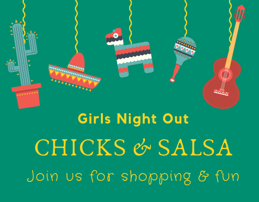 Girls Night Out Chicks & Salsa, Saturday March 30th