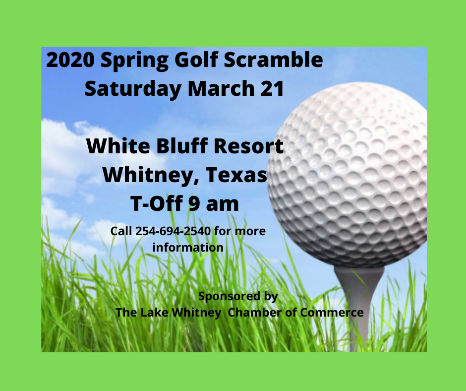 2020 Spring Golf Scramble, hosted by Lake Whitney Chamber of Commerce